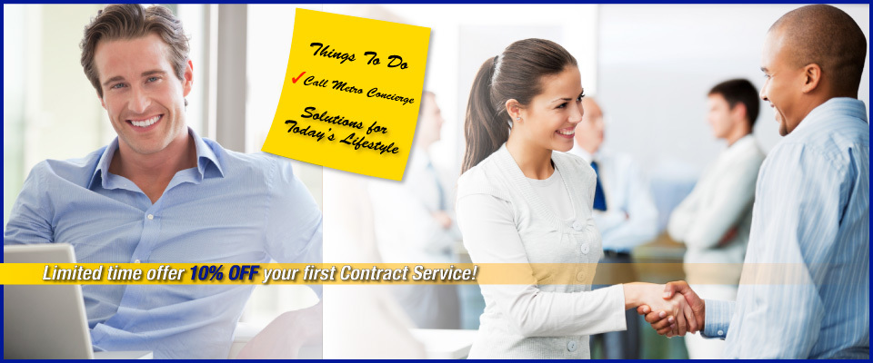 Limited time offer 10% off your first Contract Service! Things to do, Call Metro Concierge Solutions for Today's Lifestyle